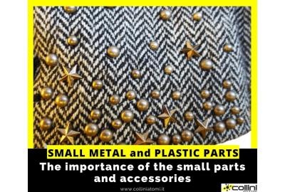Small metal and plastic parts and accessories as fashion details.