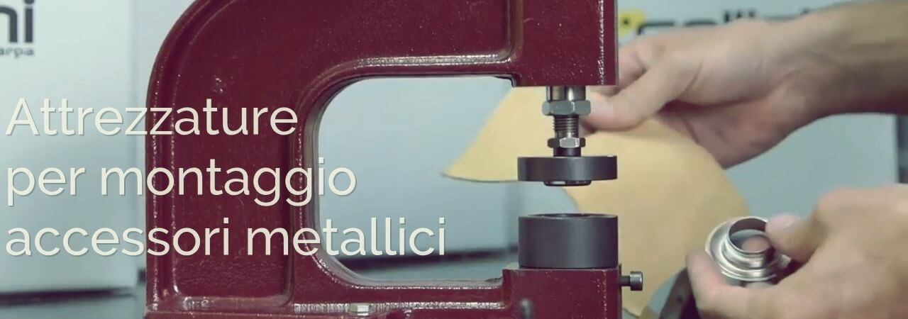 Attrezzature e accessori per il montaggio della minuteria metallica